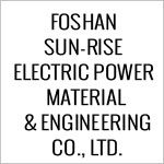 FOSHAN SUN-RISE ELECTRIC POWER MATERIAL & ENGINEERING CO., LTD.